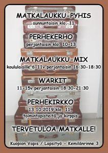 Matkalaukku-pyhis sunnuntaisin klo 11, Perhekerho perjantaisin klo 10-13, Matkalaukku-Mix koululaisille 6-11v perjantaisin 16:30-18:30, Warkit 11-15v perjantaisin 18:30-21:30, Perhekirkko 13.10.2019 klo 11 - toimintapisteitä ja kirppis. Tervetuloa matkalle! Kuopion Vapis / Lapsityö - Kemilänrinne 3